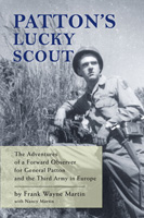 Patton's Lucky Scout, by Frank Wayne Martin (a World War II memoir)